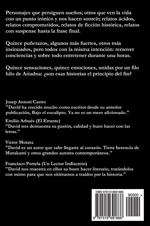 El Principio Del Fin Y Otros Relatos Spanish Edition