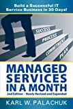 Managed Services in a Month - Build a Successful It Service Business in 30 Days - 2nd Ed