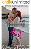 Taking The Bait (Nothing but Trouble Book 1)