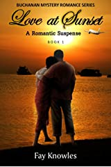 Love at Sunset: A Romantic Suspense (Buchanan Mystery Romance Series Book 1) Kindle Edition