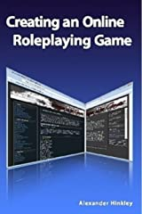 Creating an Online Roleplaying Game Kindle Edition