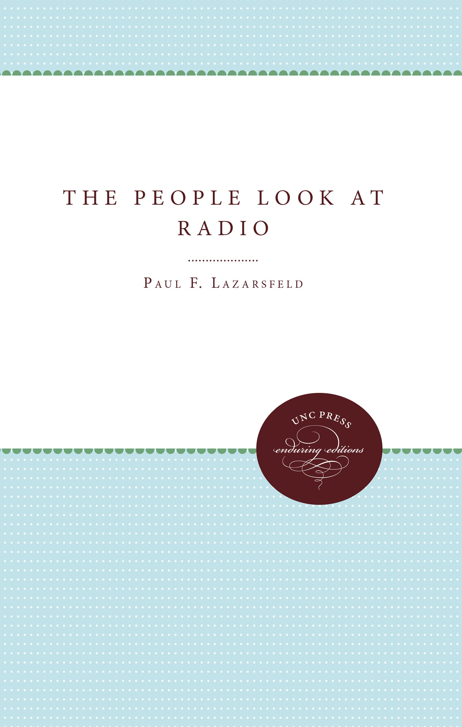 Read Online The People Look at Radio (Enduring Editions) ebook