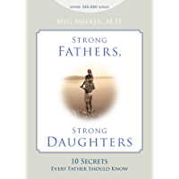 Strong Fathers, Strong Daughters: 10 Secrets Every Father Should Know (English Edition)