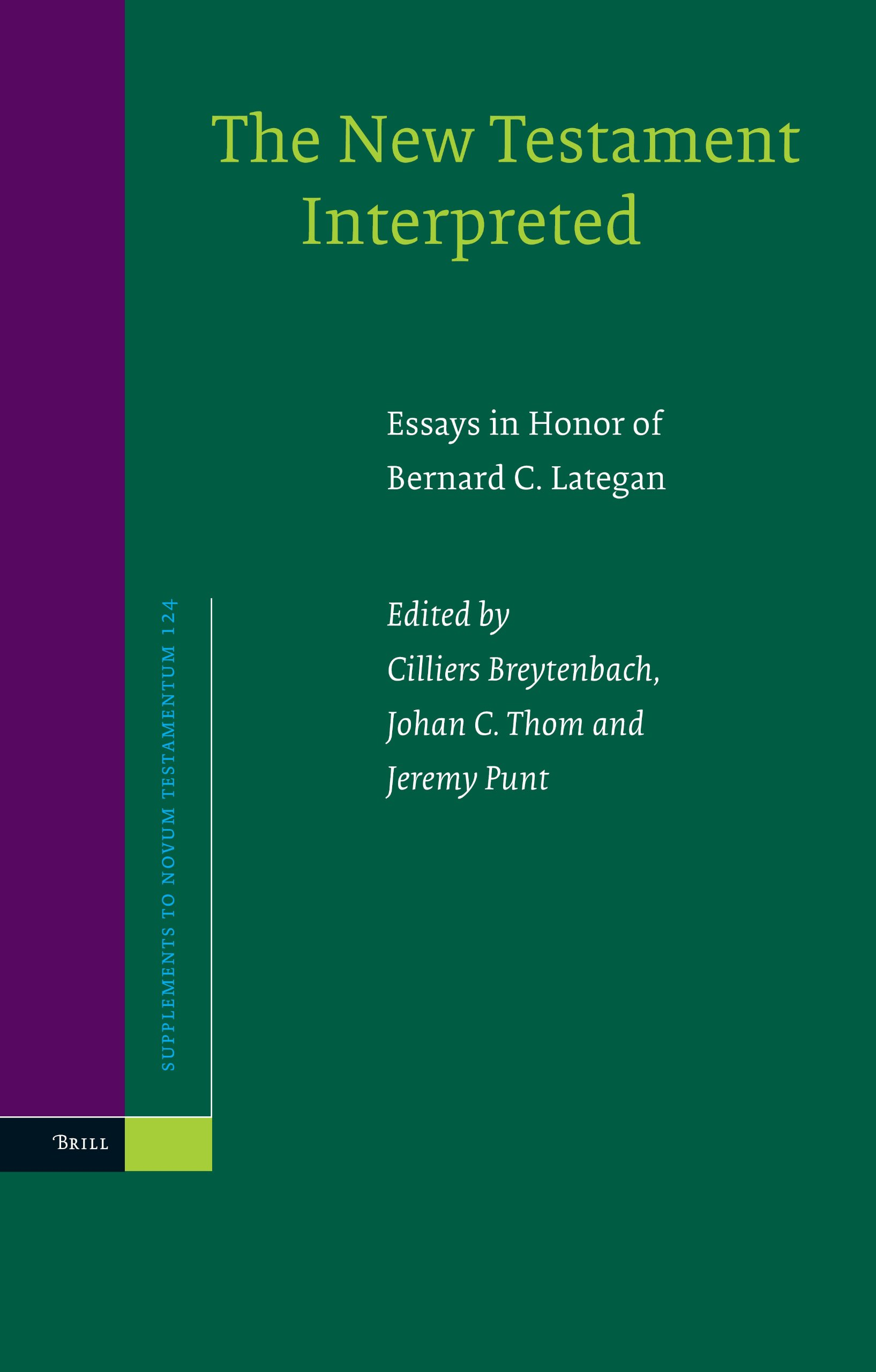 The New Testament Interpreted: Essays in Honor of Bernard C. Lategan