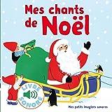 Mes Chants de Noël : 6 Chants à Écouter, 6 Images à Regarder (Livre Sonore)