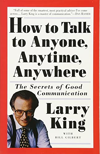 How to Talk to Anyone; Anytime; Anywhere: The Secrets of Good Communication