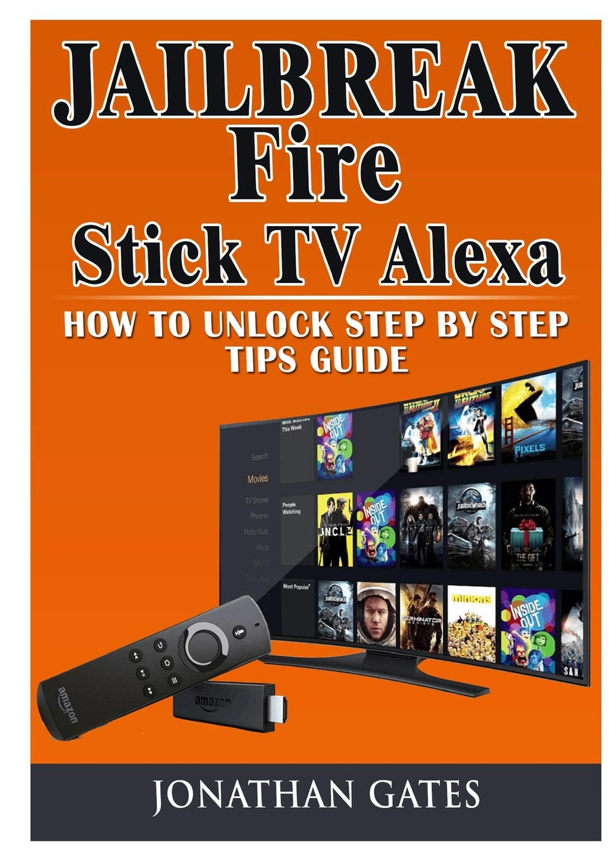 Jailbreak Fire Stick TV Alexa How to Unlock Step by Step