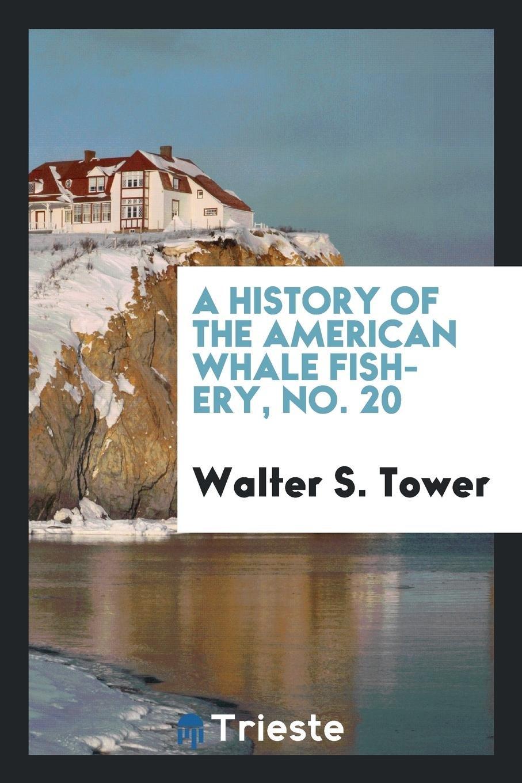 A History of the American Whale Fishery, No. 20 pdf epub