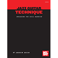 Jazz Guitar Technique: Breaking the Skill Barrier