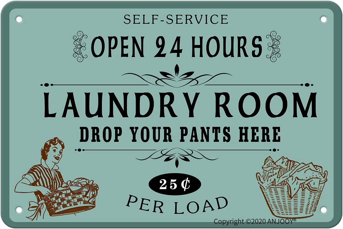 ANJOOY Retro Metal Tin Signs - Self Service Open 24 Hours Laundry Room Drop Your Pants Here 25 Per Load - Vintage Iron Sign for Commercial Home Cafes Homes Bars Funny Door Art Wall Decor 8