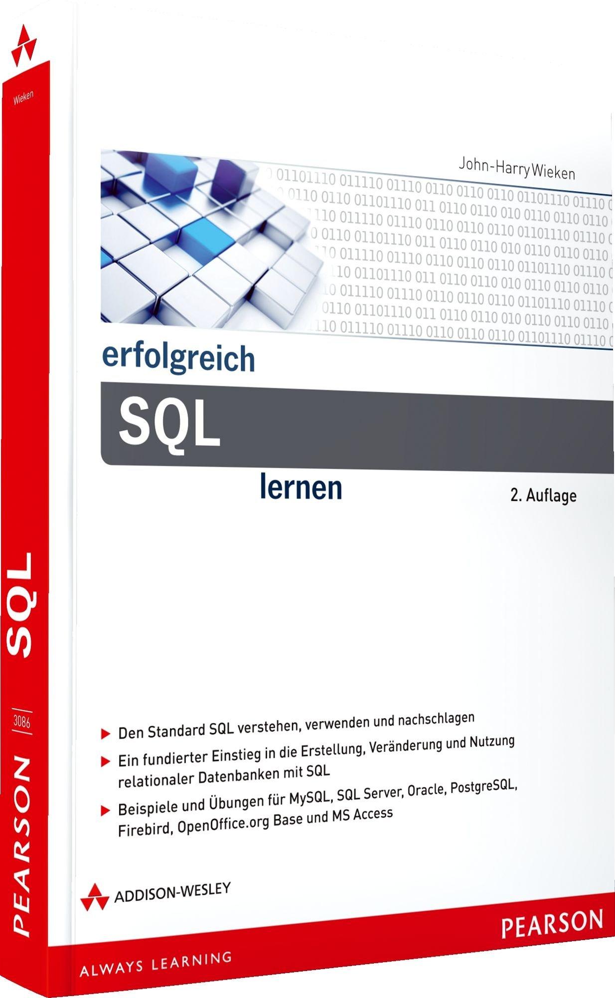Erfolgreich SQL lernen (Erfolgreich mit …) Taschenbuch – 1. Februar 2012 John-Harry Wieken Addison-Wesley Verlag 3827330866 Programmiersprachen