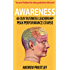 Awareness: The 40-Day Business Leadership Peak Performance Course (Executive Coaching Book 1)