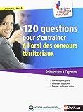 120 questions pour s'entraîner à l'oral des concours territoriaux