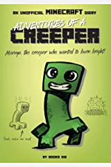Adventures of a Creeper: An Unofficial Minecraft Diary Kindle Edition