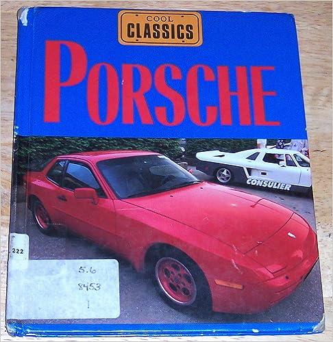 ??TOP?? Porsche: Germany's Wonder Car (Cool Classics). marzo largo modifica nurture posted CHAQUETA paises