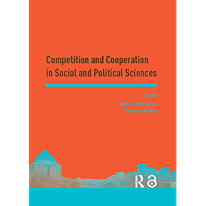 Competition and Cooperation in Social and Political Sciences: Proceedings of the Asia-Pacific Research in Social…