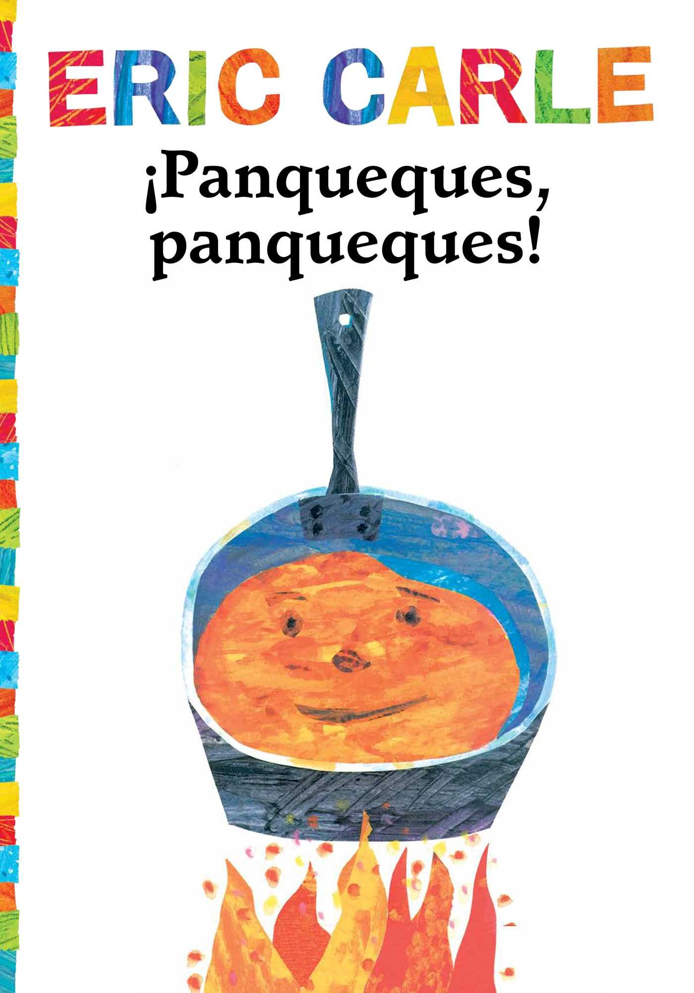 ¡Panqueques, panqueques! (Pancakes, Pancakes!) (The World of Eric Carle) (Spanish Edition) (Spanish) Paperback – October 10, 2017