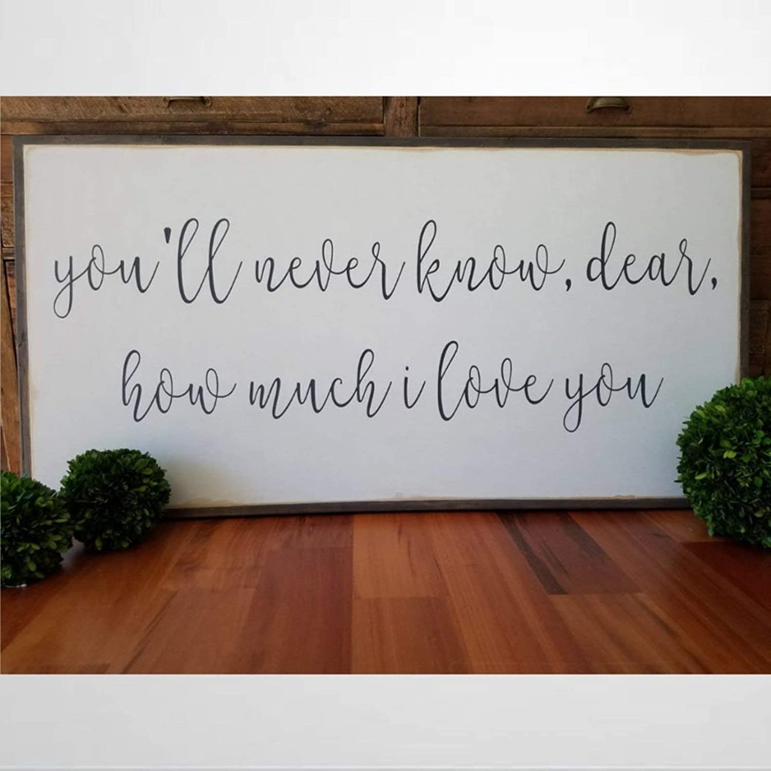 BYRON HOYLE You'll Never Know Dear How Much I Love You Framed Wood Sign, Wooden Wall Hanging Art, Inspirational Farmhouse Wall Plaque, Rustic Home Decor for Nursery, Porch, Gallery Wall, Housewarming