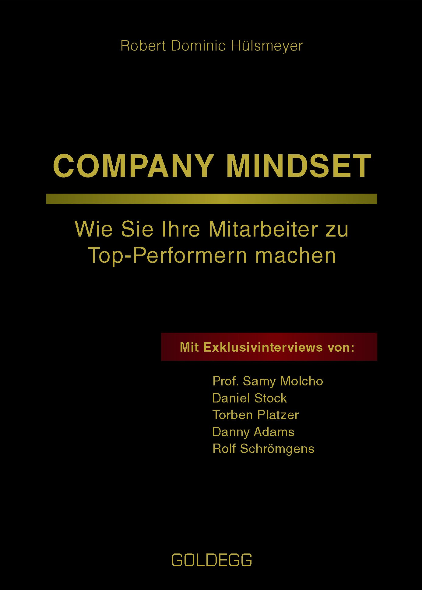 Company Mindset: Wie Sie Ihre Mitarbeiter zu Top-Performern machen Gebundenes Buch – 5. März 2018 Robert Dominic Hülsmeyer Goldegg Verlag 3990600729 Wirtschaft / Management