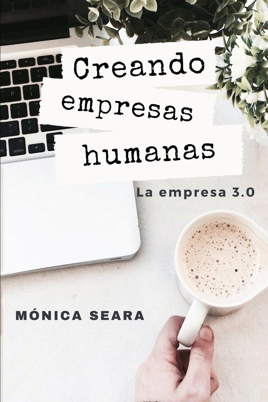 Creando empresas humanas: La empresa 3.0 (Spanish Edition) pdf epub