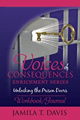 Unlocking the Prison Doors: Workbook/Journal (Voices of Consequences Series) (Volume 1) Paperback