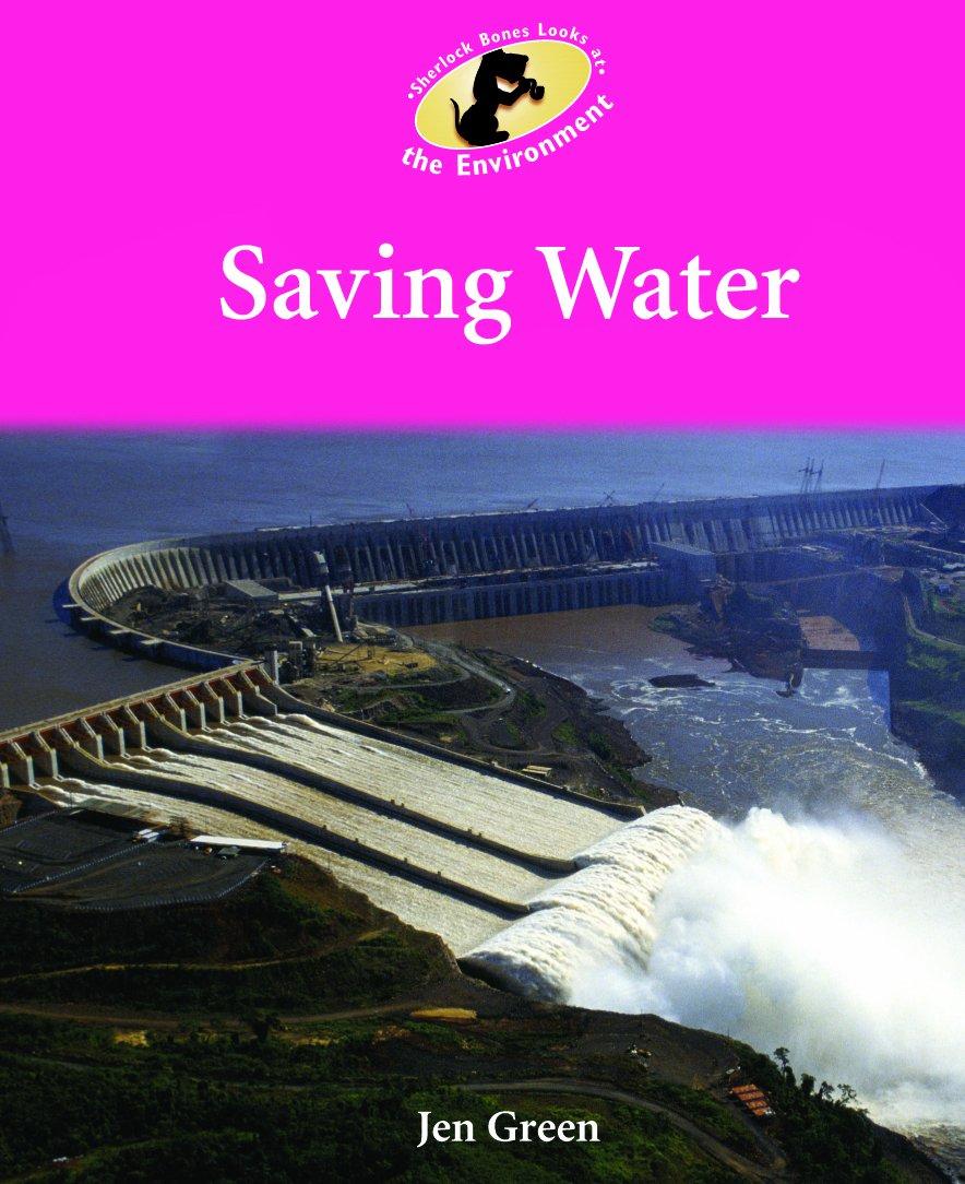 Saving Water (Sherlock Bones Looks at the Environment) pdf epub