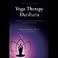 Yoga Therapy Darshana: Key skills for communication and facilitating personal transformation (Yoga Therapy Theory Book 2)