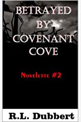 Betrayed by Covenant Cove: Novelette #2 (The Cove) Kindle Edition