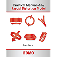 Practical Manual of the Fascial Distortion Model (English Edition)