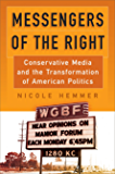 Messengers of the Right: Conservative Media and the Transformation of American Politics (Politics and Culture in Modern…