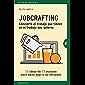 Jobcrafting. Convierte el trabajo que tienes en el trabajo que quieres (Gestión del conocimiento)