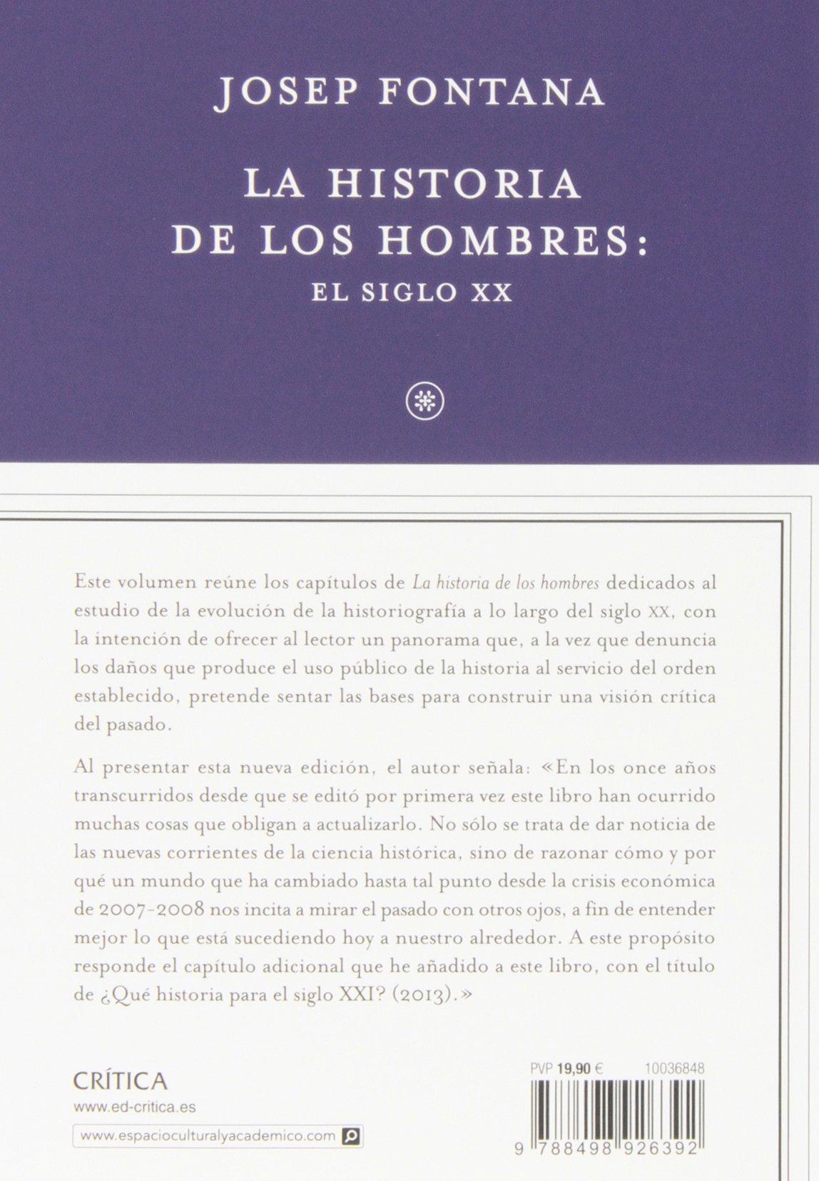 La historia de los hombres: el siglo XX Libros de Historia: Amazon.es: Fontana, Josep: Libros