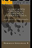 La educación a distancia y el diseño de cursos en línea:: sugerencias instruccionales
