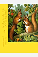 A Day in the Life Of A Squirrel Paperback