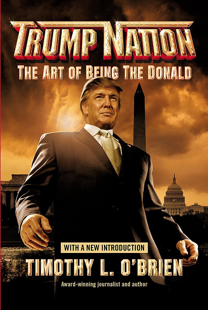 "Image result for Timothy O'Brien+""Trump Nation: The Art of Being the Donald."