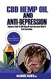 CBD Hemp Oil And Anti-Depression: Beginners Guide