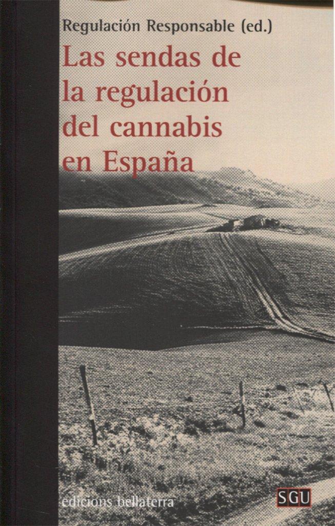 LAS SENDAS DE LA REGULACIÓN DEL CANNABIS ESPAÑA (SGU)