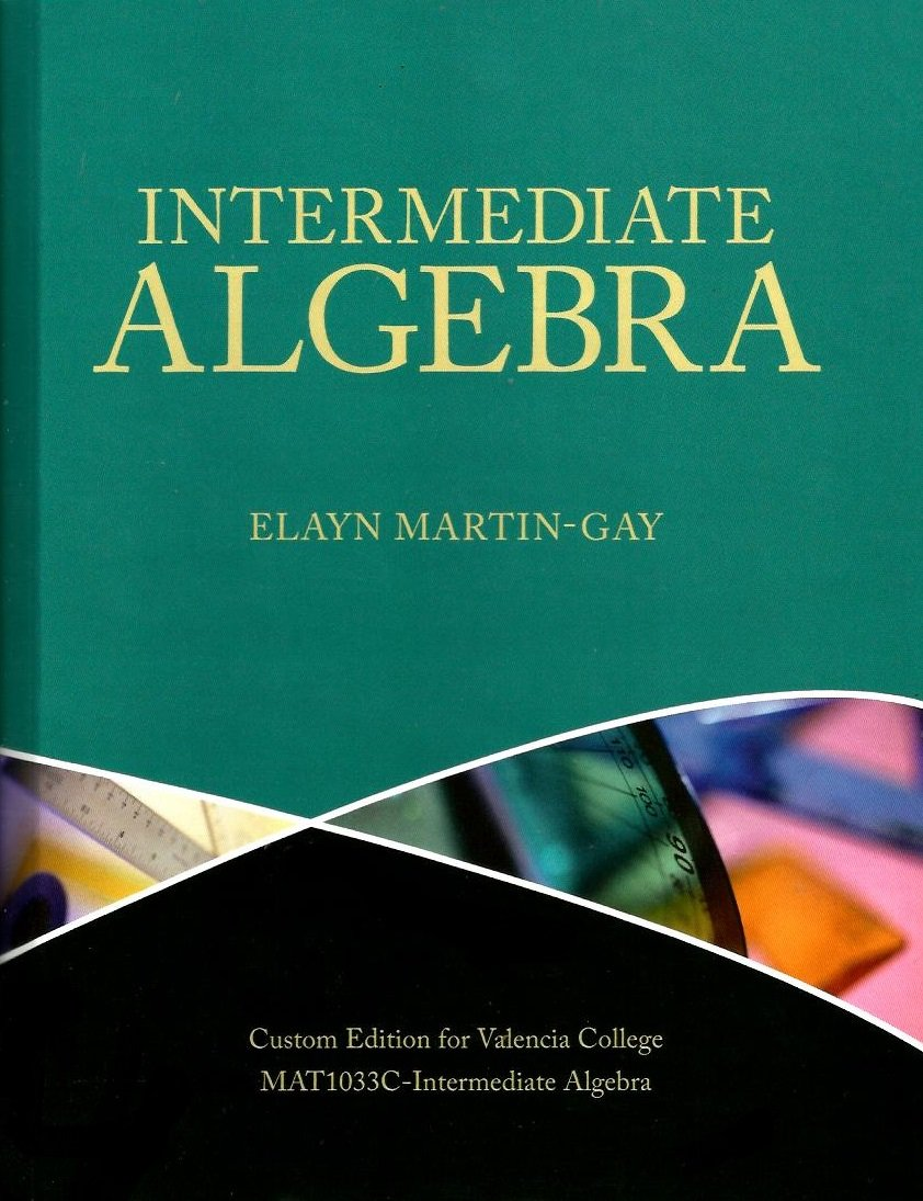 Intermediate Algebra Valencia College Elayn Martin Gay