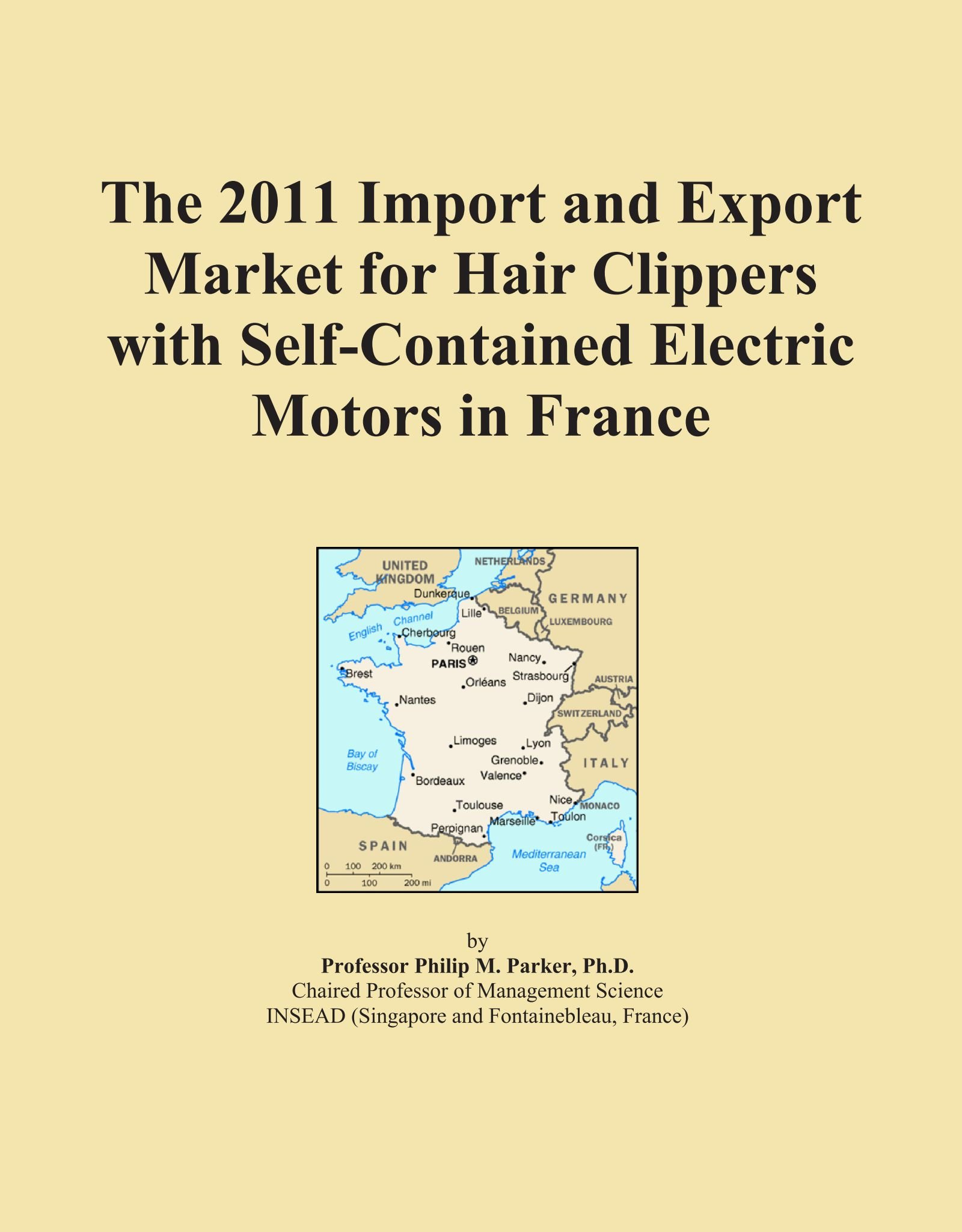Download The 2011 Import and Export Market for Hair Clippers with Self-Contained Electric Motors in France PDF