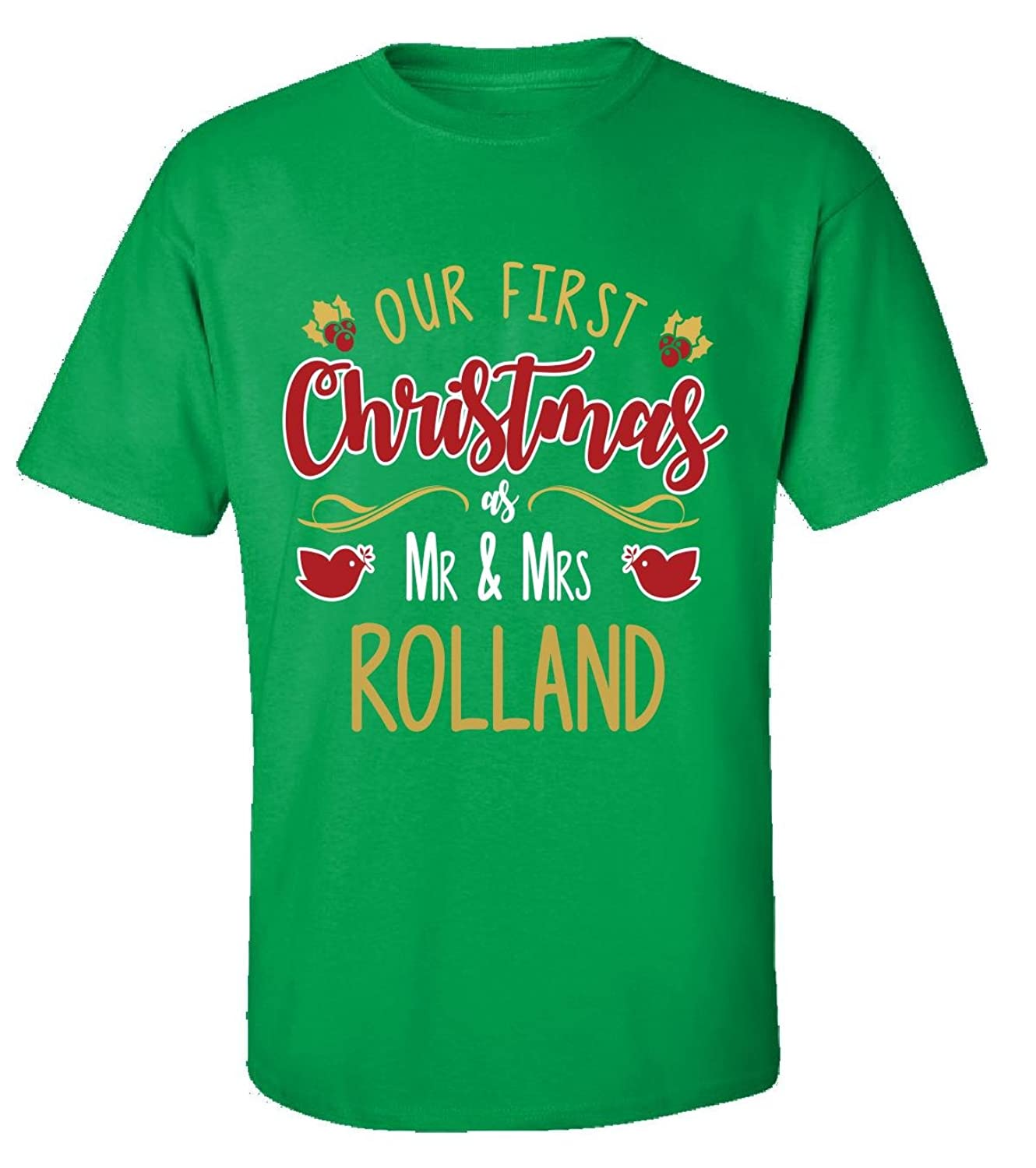 Our First Christmas As Mr - Mrs Rolland - Adult Shirt
