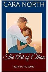 The Art of Ethan: Beaufort, NC Series (Beaufort, North Carolina) Kindle Edition