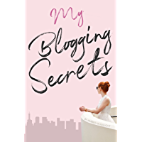My Blogging Secrets: A guide to becoming a pro-blogger