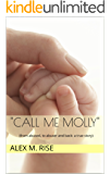"""""""Call me Molly"""": (from abused, to abuser and back: a true story)"""