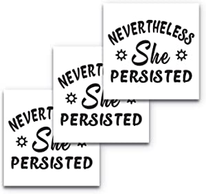 5x5 Nevertheless She Persisted Sticker 3-Pack, 100% Waterproof Car Decal Quotes, Feminist Car Decal, Feminist Laptop Stickers