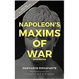 Napoleon's Maxims of War (Illustrated)