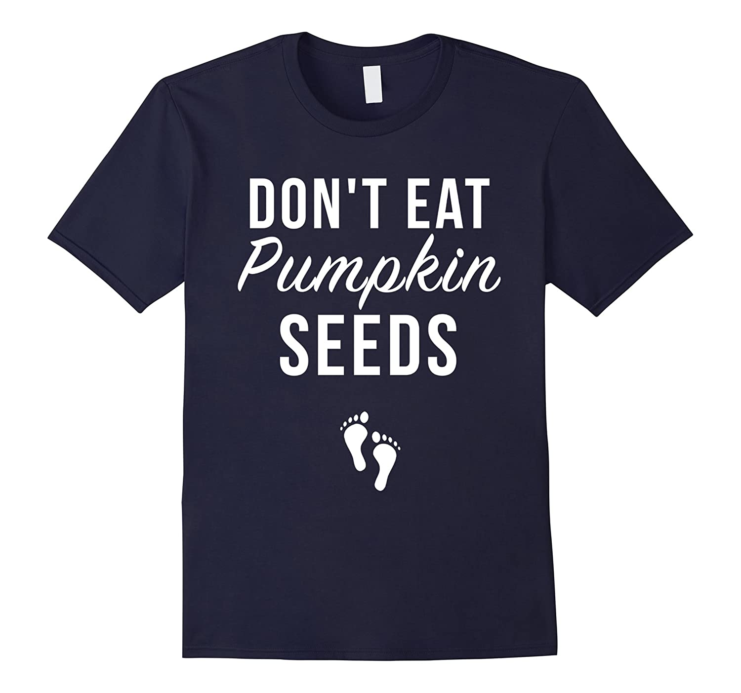 Dont Eat Pumpkin Seeds Shirt Halloween Maternity Costume-TJ