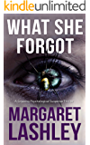 What She Forgot: A Twisty Psychological Suspense Thriller. (Mind's Eye Investigations Book 1)