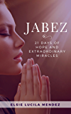 Jabez: 21 Days of Hope and Extraordinary Miracles