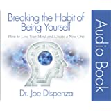 Breaking the Habit of Being Yourself Audio Book: How to Lose Your Mind and Create a New One
