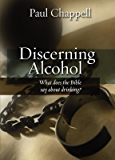 Discerning Alcohol: What Does the Bible Say about Drinking?